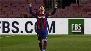 CĐV Barca: 'Messi chứng minh xứng đáng với từng xu kiếm được ở Barca'