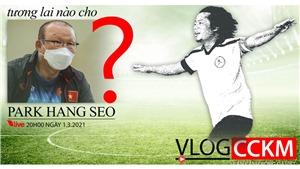 Tương lai nào cho HLV Park Hang Seo? Ở lại Việt Nam hay về Hàn Quốc?