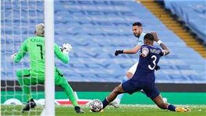 Điểm nhấn Man City 2-0 PSG: Cái duyên khó tin của Mahrez. Guardiola xóa bỏ lời nguyền