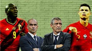 Nhận định Bỉ vs Bồ Đào Nha (VTV6, VTV3 trực tiếp): Cuộc chiến những vì sao