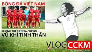 Bóng đá Việt Nam không thể tiến xa chỉ với vũ khí tinh thần