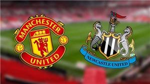 KẾT QUẢ bóng đá MU 4-1 Newcastle, Ngoại hạng Anh hôm nay