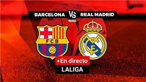 KẾT QUẢ bóng đá Barcelona 1-2 Real Madrid, La Liga