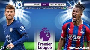 Kèo nhà cái. Soi kèo Chelsea vs Crystal Palace. K+ K+PM trực tiếp bóng đá Ngoại hạng Anh (21h, 14/8)