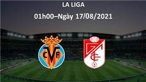 Kèo nhà cái. Soi kèo Villarreal vs Granada. BĐTV trực tiếp bóng đá hôm nay (01h00, 17/8)