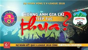 DỰ ĐOÁN VÒNG 5 V-LEAGUE 2018: Hoàng Anh Gia Lai lại THUA?