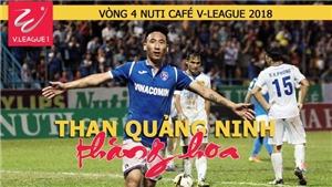 Vòng 4 V-League 2018: Than Quảng Ninh thăng hoa