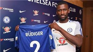 Với Antonio Rudiger, Chelsea sẽ trở thành 'Pháo đài' bất khả xâm phạm