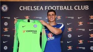CẬP NHẬT sáng 9/8: Chelsea mua thủ môn đắt nhất, bán Courtois cho Real. Định đoạt tương lai Pogba