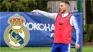 Hazard sắp gia nhập Real Madrid: Cuối cùng 'bom tấn' cũng nổ...