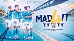 Man City 1-0 Tottenham: Laporte giúp Man City lần thứ 4 liên tiếp giành cúp Liên đoàn