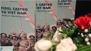 Ra mắt sách 'Fidel Castro và Việt Nam - Những kỷ niệm không quên'