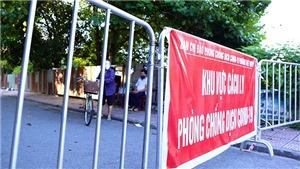 Hà Nội: Phong tỏa 2 khudân cư liên quan chùm 7 ca Covid-19 ởquận Long Biên