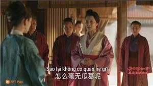 'Minh Lan truyện' tập 19: Mạn Nương làm hỏng chuyện cầu thân của 'Cố Đình Diệp' Phùng Thiệu Phong