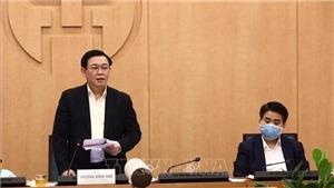 Bí thư Thành ủy Hà Nội Vương Đình Huệ: Tuyệt đối không được chủ quan, lơ là trong phòng chống dịch COVID-19
