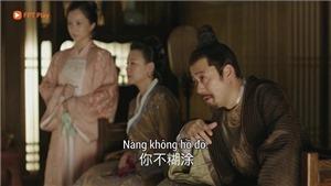 'Minh Lan truyện' tập 33, 34: Mặc Lan tằng tịu với Lương lục công tử, Lương gia muối mặt chấp thuận hôn sự