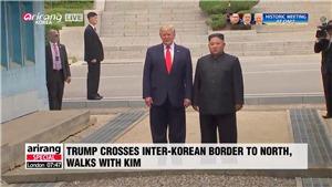 CẬP NHẬT: Tổng thống Mỹ Donald Trump và nhà lãnh đạo Triều Tiên Kim Jong-un gặp nhau tại DMZ