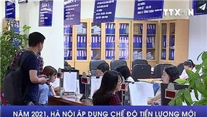 Hà Nội áp dụng chế độ tiền lương mới từ năm 2021