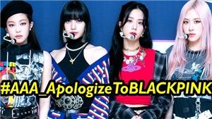Blackpink 'trắng tay' tại AAA 2020 dù đứng đầu nhóm nữ, BLINK yêu cầu lời xin lỗi chính đáng