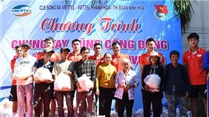 CLB Viettel đi làm từ thiện ở Khánh Hoà