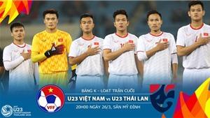 [TRỰC TIẾP BÓNG ĐÁ] U23 Việt Nam vs U23 Thái Lan (20h00, 26/3). Dự đoán và nhận định. VTV5 trực tiếp bóng đá