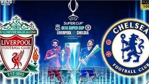 Xem bóng đá trực tuyến: Liverpool vs Chelsea (2h00 ngày 15/8). Trực tiếp K+