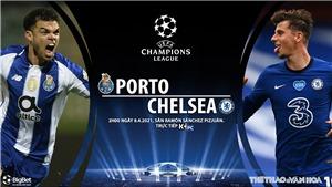 Xem trực tiếp trận Porto vs Chelsea ở đâu, kênh nào?