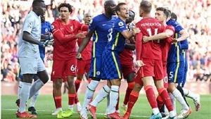 Điểm nhấn Liverpool 1-1 Chelsea:'Chết' từbóng chết. Sự hài lòng của Chelsea