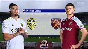 TRỰC TIẾP bóng đá Leeds vs West Ham, Ngoại hạng Anh (21h00, 25/9)