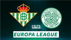 Soi kèo nhà cái Real Betis vs Celtic và nhận định bóng đá cúp C2 (23h45, 16/9)