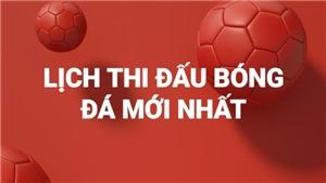 Lịch thi đấu và trực tiếp bóng đá Cúp Liên đoàn Anh League Cup vòng 4