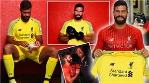 CẬP NHẬT sáng 20/7: Liverpool CHÍNH THỨC 'nổ bom tấn' Alisson. Lộ chìa khoá vụ Pogba tới Barca