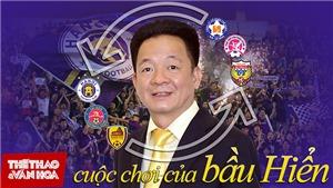 Bầu Hiển sở hữu bao nhiêu đội bóng ở Việt Nam?