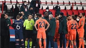 """UEFA sẽ đưa trọng tài """"đi học"""" sau sự cố kỳ thị chủng tộc ở trận PSG vs Istanbul"""