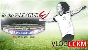 Dịch bệnh Covid-19 diễn biến phức tạp, lo cho V-League 2021