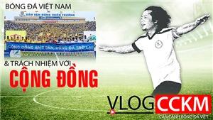 Bóng đá Việt Nam và trách nhiệm cộng đồng