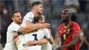 Điểm nhấn Bỉ 1-2 Ý: Ngày De Bruyne-Lukaku bị lu mờ. Ý không thiếu phương án ghi bàn