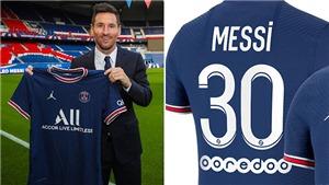 Vì sao Messi chọn áo số 30 ở PSG?