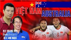 Bình luận và dự đoán trận Việt Nam vs Úc cùng BLV Quang Huy và Anh Ngọc