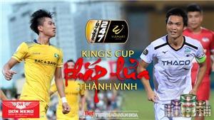 V League 2019 vòng 13: King's Cup thắp lửa đại chiến SLNA vs HAGL