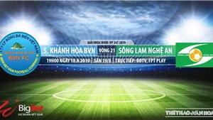 Soi kèo bóng đá: Khánh Hòa vs SLNA (19h00 hôm nay). Trực tiếp V League 2019