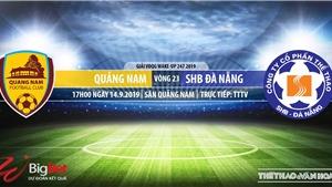 Trực tiếp bóng đá: Quảng Nam vs Đà Nẵng (17h00 hôm nay). Soi kèo Quảng Nam đấu với Đà Nẵng, V League 2019