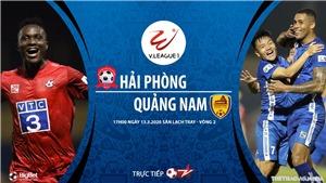 Soi kèo nhà cái Hải Phòng vs Quảng Nam. BĐTV trực tiếp vòng 2 V League