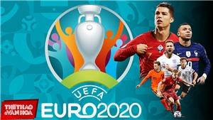 [GIẢI BÓNG ĐÁ EURO 2020] Toàn bộ thông tin cần biết về EURO 2020. Lịch thi đấu, VTV6, VTV3 trực tiếp