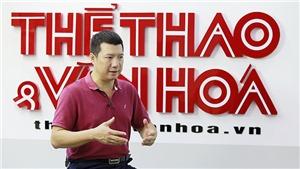 BLV Quang Huy: 'Công Phượng, Xuân Trường không sợ Thái Lan'