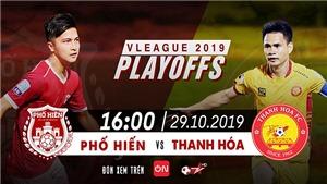 Trực tiếp bóng đá hôm nay: Thanh Hóa đấu với Phố Hiến (16h), play-off V League. BĐTV