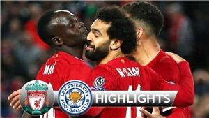 Liverpool 2-1 Leicester: Sadio Mane rực sáng, The Kop tiếp tục vô đối Ngoại hạng Anh