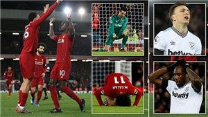Liverpool 3-2 West Ham: Rượt đuổi ngoạn mục, Liverpool nối dài mạch chiến thắng