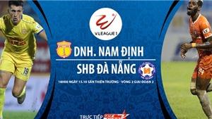 Xem trực tiếp bóng đá Nam Định vs Đà Nẵng ở đâu? Link trực tiếp bóng đá Việt Nam