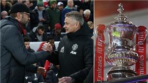 Lịch thi đấu cúp FA vòng 4: MU và Liverpool một mất một còn
